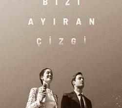 Bizi Ayiran Cizgi Poster 250x220 - دانلود سریال خط فاصله بین ما (Bizi Ayiran Cizgi) + زیرنویس فارسی FullHD1080P