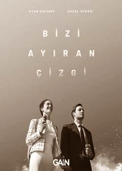 Bizi Ayiran Cizgi Poster - دانلود سریال خط فاصله بین ما (Bizi Ayiran Cizgi) + زیرنویس فارسی FullHD1080P